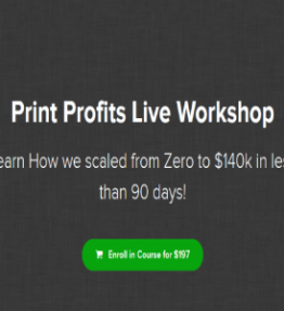 James Beattie – Print Profits Live Workshop (Scaled From Zero to $140k In Less Than 90 Days)