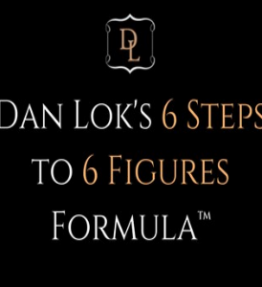 Dan Lok - 6 Steps To 6 Figures Formula