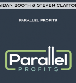 Aidan Booth and Steven Clayton - Parallel Profits